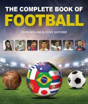 Complete Book of Football de John Malam