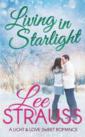 Living in Starlight de Lee Strauss