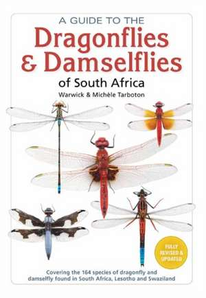 A Guide To The Dragonflies and Damselflies of South Africa de Michele Tarboton