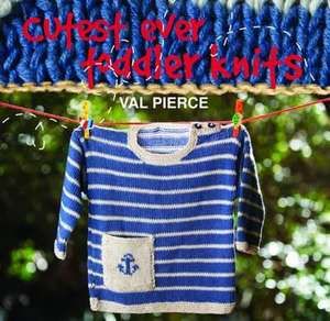 Pierce, V: Cutest Ever Toddler Knits de Val Pierce