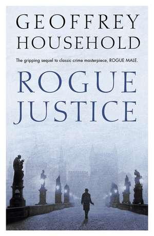 Rogue Justice de Geoffrey Household