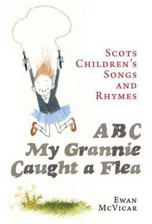 ABC, My Grannie Caught a Flea