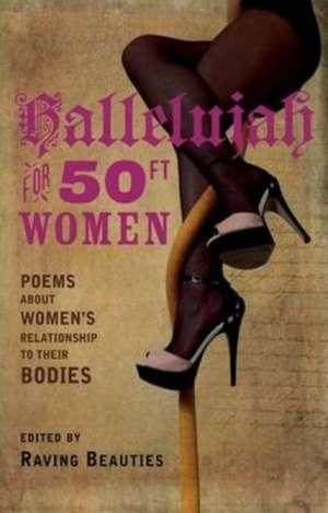 Hallelujah for 50ft Women de Raving Beauties