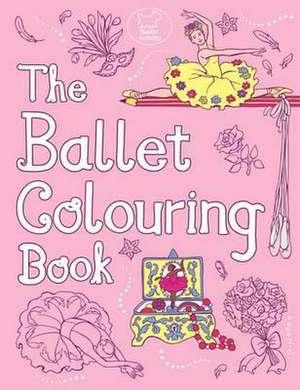 The Ballet Colouring Book