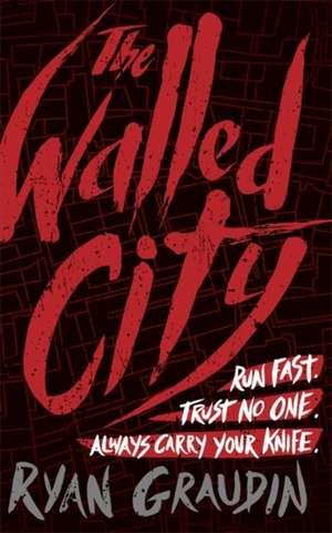 The Walled City de Ryan Graudin