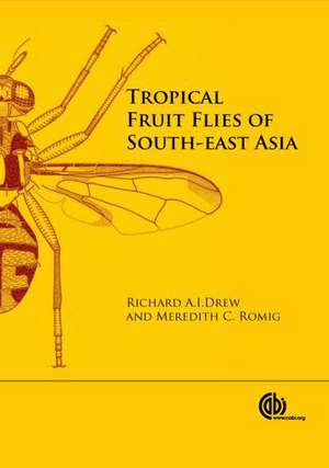 Tropical Fruit Flies of South-East Asia:  Indomalaya to North-West Australasia de R. A. I. Drew