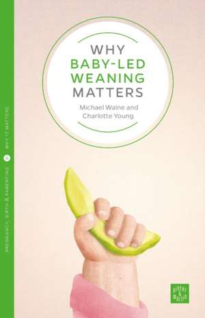 Why Baby-Led Weaning Matters