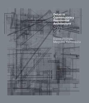 Detail in Contemporary Residential Architecture 2 [With CDROM]:  Fashion, Interiors, Art de David Phillips