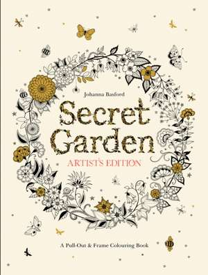 Basford, J: Secret Garden Artist's Edition: A Pull-Out and F
