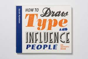 How to Draw Type and Influence People de Sarah Hyndman