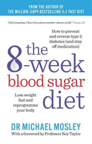 The 6-Week Blood Sugar Diet de Michael Mosley