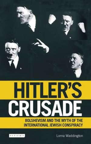 Hitler's Crusade de Lorna Waddington