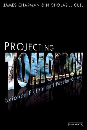 Projecting Tomorrow: Science Fiction and Popular Cinema de Prof James Chapman