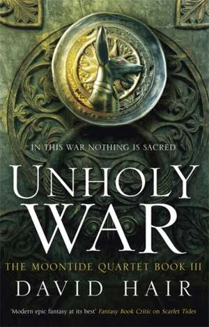 The Moontide Quartet 3: Unholy War