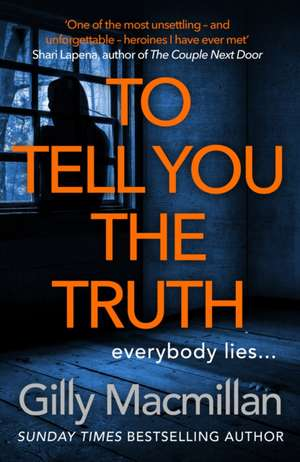 To Tell You the Truth de Gilly Macmillan