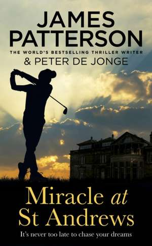Miracle at St Andrews de James Patterson