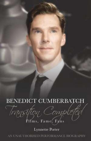 Benedict Cumberbatch, Transition Completed de Lynnette Porter