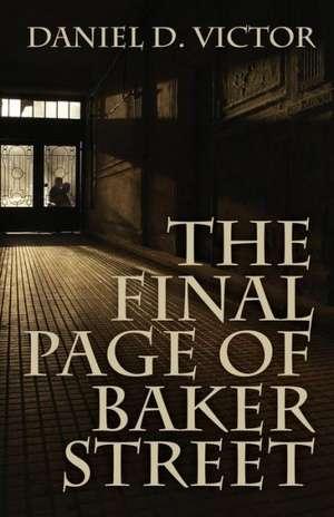 The Final Page of Baker Street de Daniel D. Victor