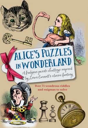 Alice's Puzzles in Wonderland de Richard Wolfrik Galland
