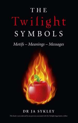 The Twilight Symbols:  Motifs, Meanings, Messages de Julie-Anne Sykley