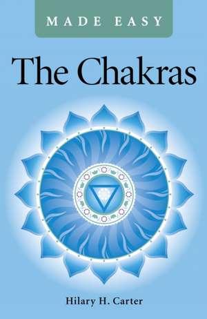 Chakras Made Easy, The de Hilary Carter