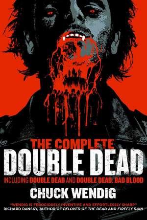 The Complete Double Dead de Chuck Wendig
