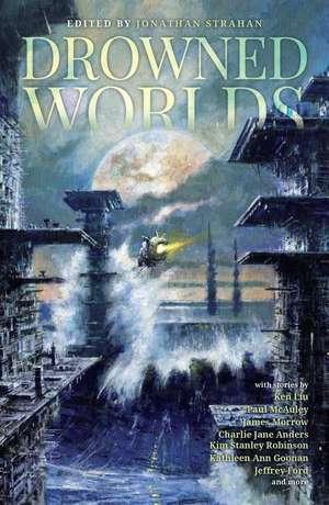 Drowned Worlds de Jonathan Strahan