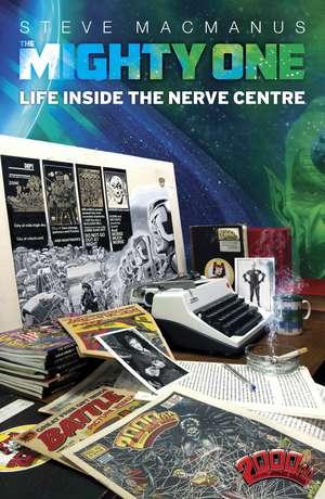The Mighty One: My Life Inside the Nerve Centre de Steve MacManus