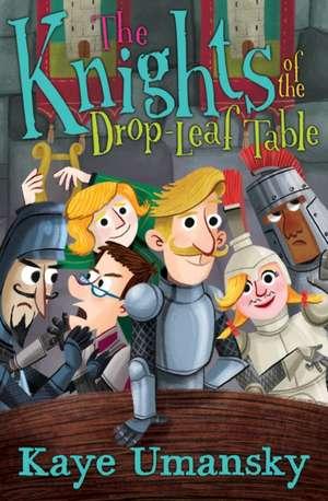 The Knights of the Drop-Leaf Table de Kaye Umansky