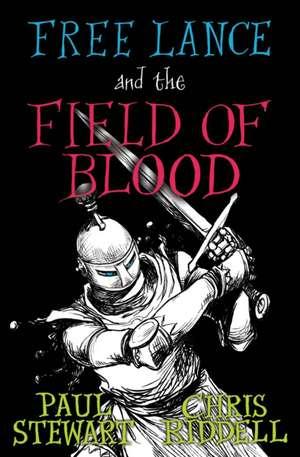 Free Lance and the Field of Blood de Paul Stewart