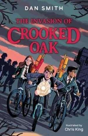 The Invasion of Crooked Oak de Dan Smith