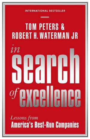 In Search Of Excellence: Lessons from America's Best-Run Companies de Robert H Waterman Jr