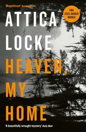 Heaven, My Home de Attica Locke