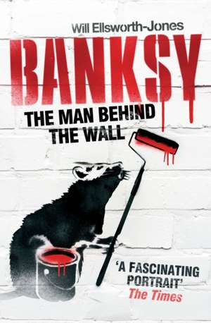 Ellsworth-Jones, W: Banksy