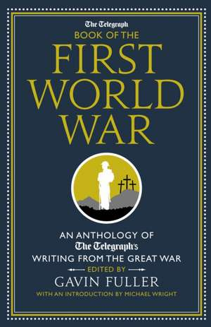 The Telegraph Book of the First World War