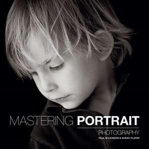 Mastering Portrait Photography de Sarah Plater