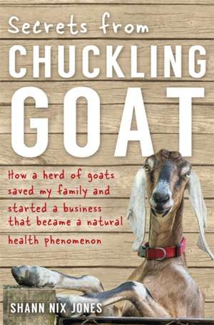 Secrets from Chuckling Goat de Shann Nix Jones
