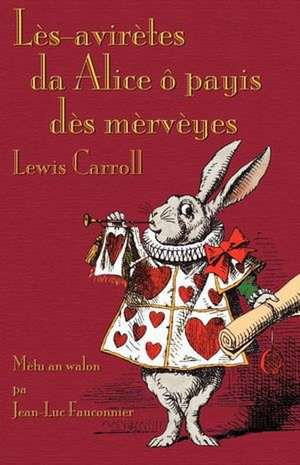Les-Aviretes Da Alice O Payis Des Merveyes