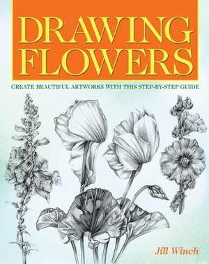 Drawing Flowers de Jill Winch