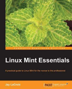 Linux Mint Essentials de Jay LaCroix