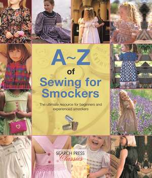 A-Z of Sewing for Smockers: The perfect resource for creating heirloom smocked garments de Country Bumpkin