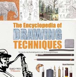 The Encyclopedia of Drawing Techniques de Hazel Harrison