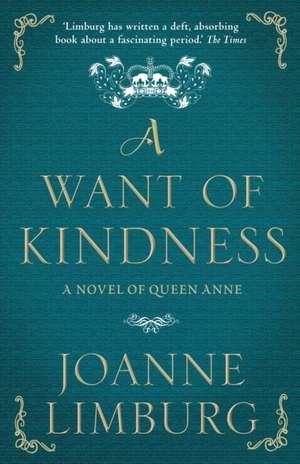 A Want of Kindness de Joanne Limburg