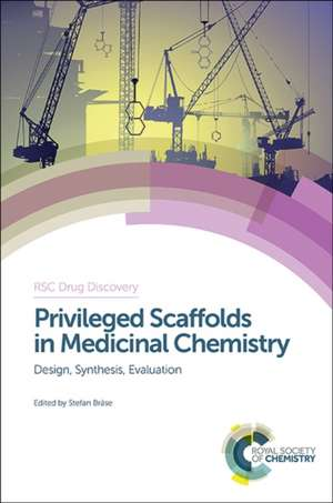 Privileged Scaffolds in Medicinal Chemistry