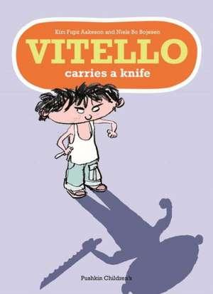 Vitello Carries a Knife de Kim Fupz Aakeson