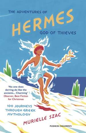The Adventures of Hermes, God of Thieves de Murielle Szac