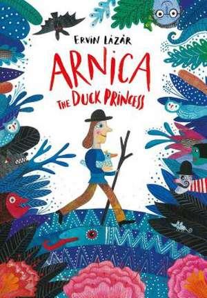 Arnica the Duck Princess de Ervin Lazar