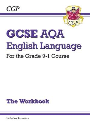 New GCSE English Language AQA Workbook - For the Grade 9-1 Course (Includes Answers)