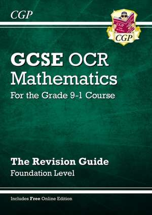 New GCSE Maths OCR Revision Guide: Foundation - for the Grade 9-1 Course (with Online Edition)