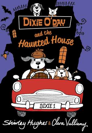 Dixie O'Day and the Haunted House de Shirley Hughes